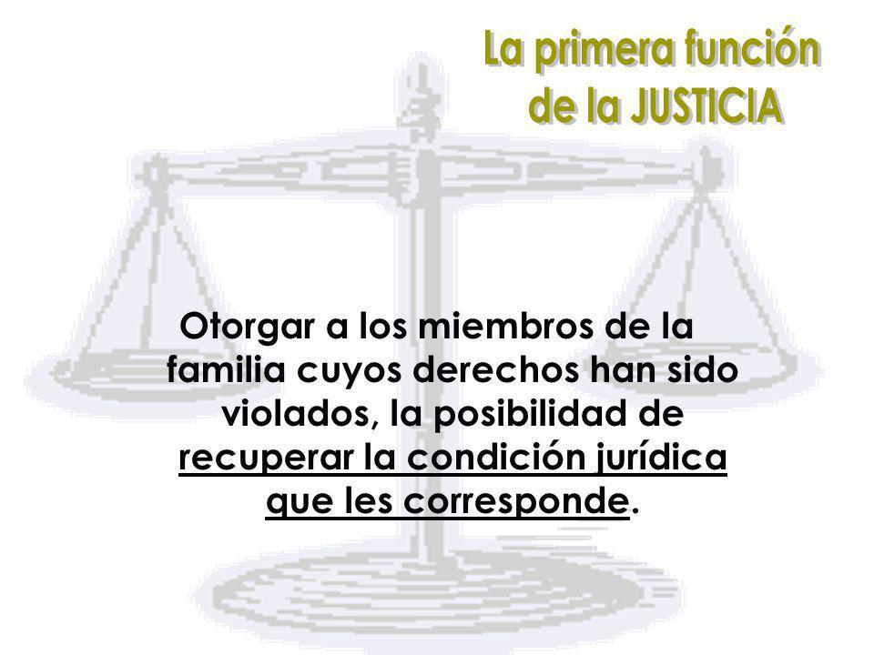 La primera función de la JUSTICIA