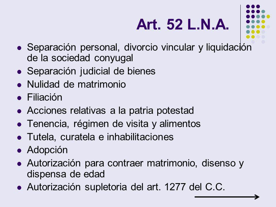 Art. 52 L.N.A. Separación personal, divorcio vincular y liquidación de la sociedad conyugal. Separación judicial de bienes.