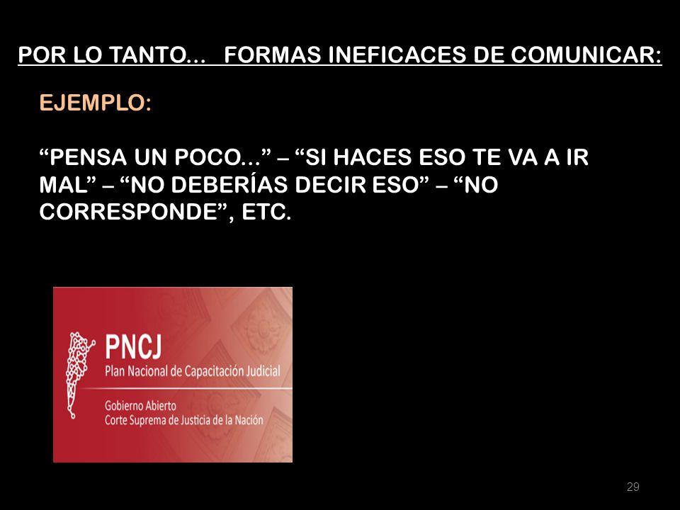 POR LO TANTO... FORMAS INEFICACES DE COMUNICAR: