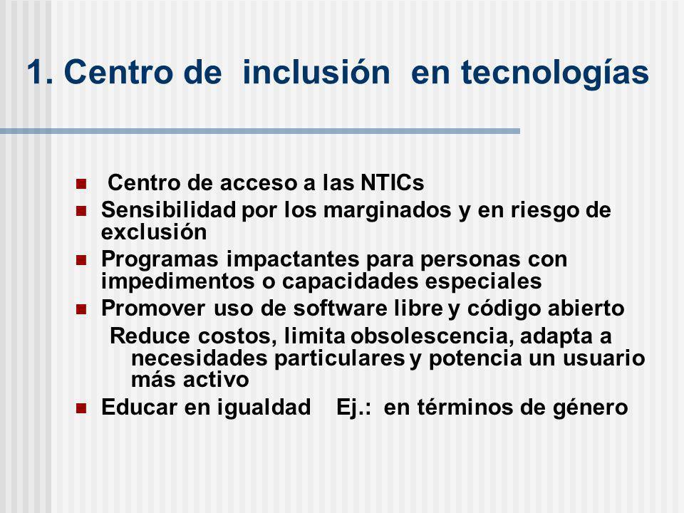 1. Centro de inclusión en tecnologías
