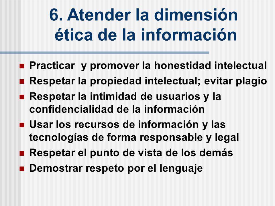 6. Atender la dimensión ética de la información
