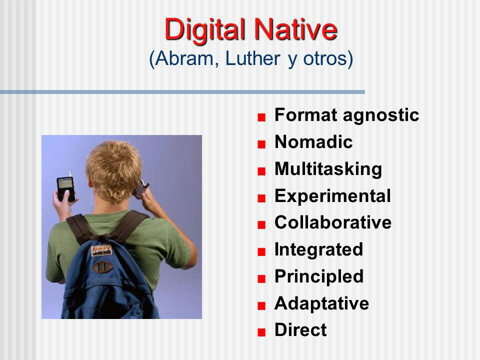 Digital Native (Abram, Luther y otros)