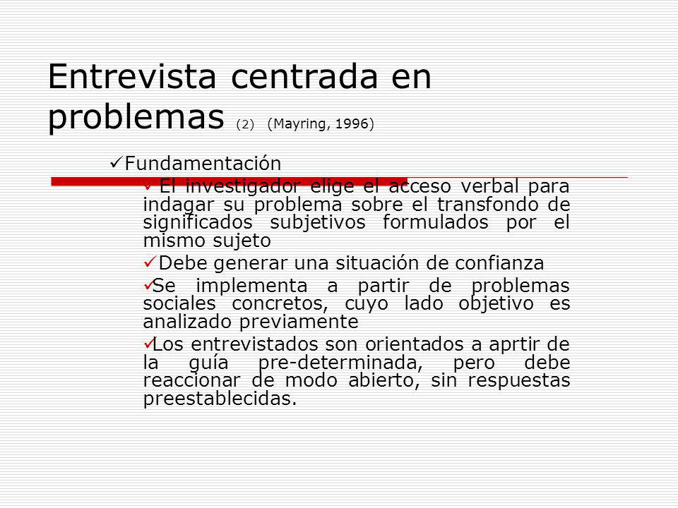 Entrevista centrada en problemas (2) (Mayring, 1996)