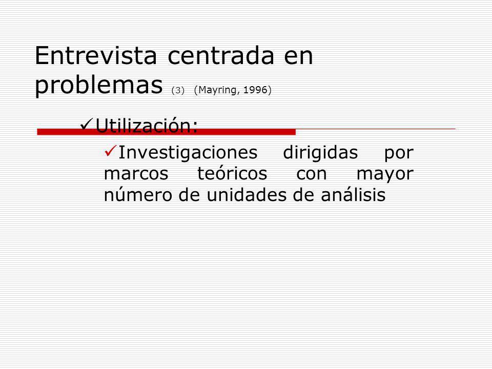 Entrevista centrada en problemas (3) (Mayring, 1996)