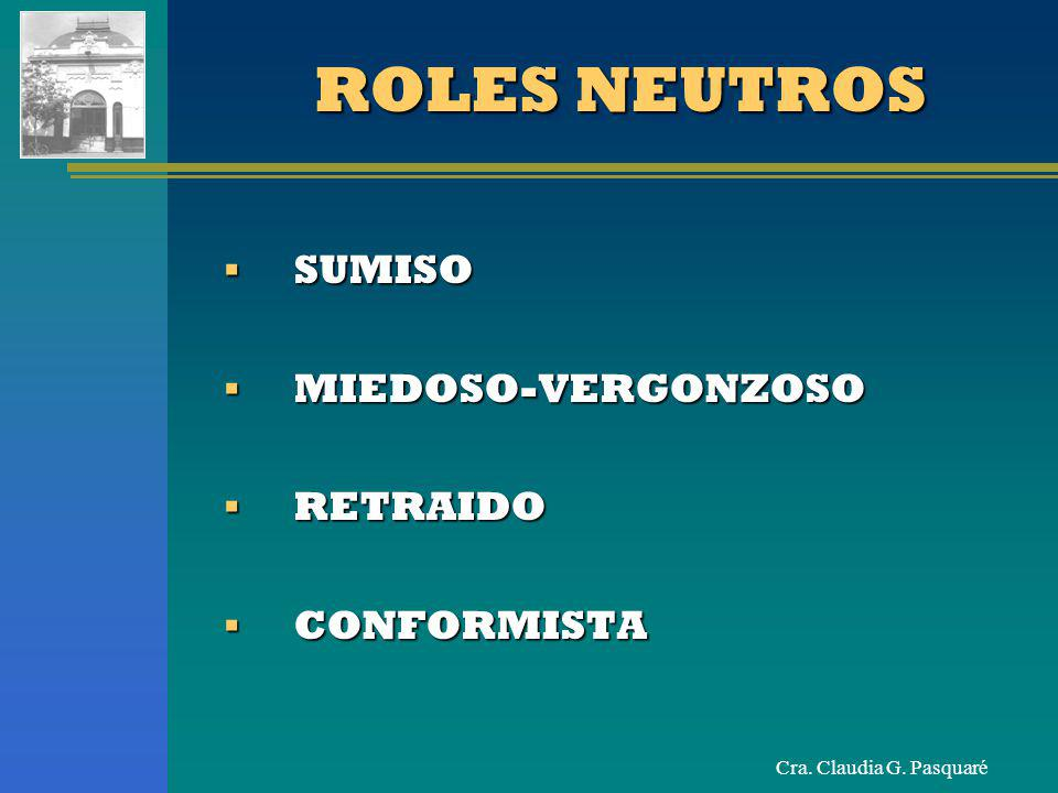 ROLES NEUTROS SUMISO MIEDOSO-VERGONZOSO RETRAIDO CONFORMISTA