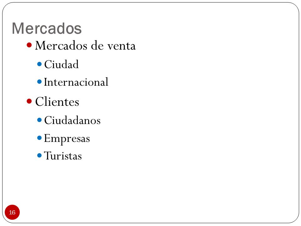 Mercados Mercados de venta Clientes Ciudad Internacional Ciudadanos