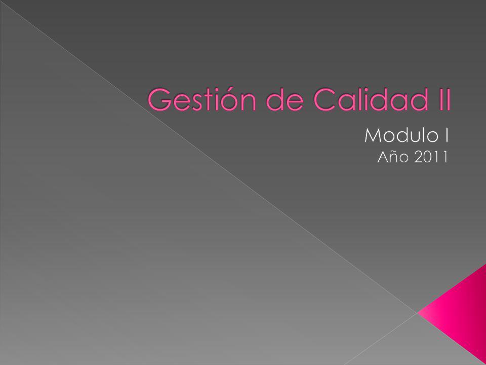Gestión de Calidad II Modulo I Año 2011