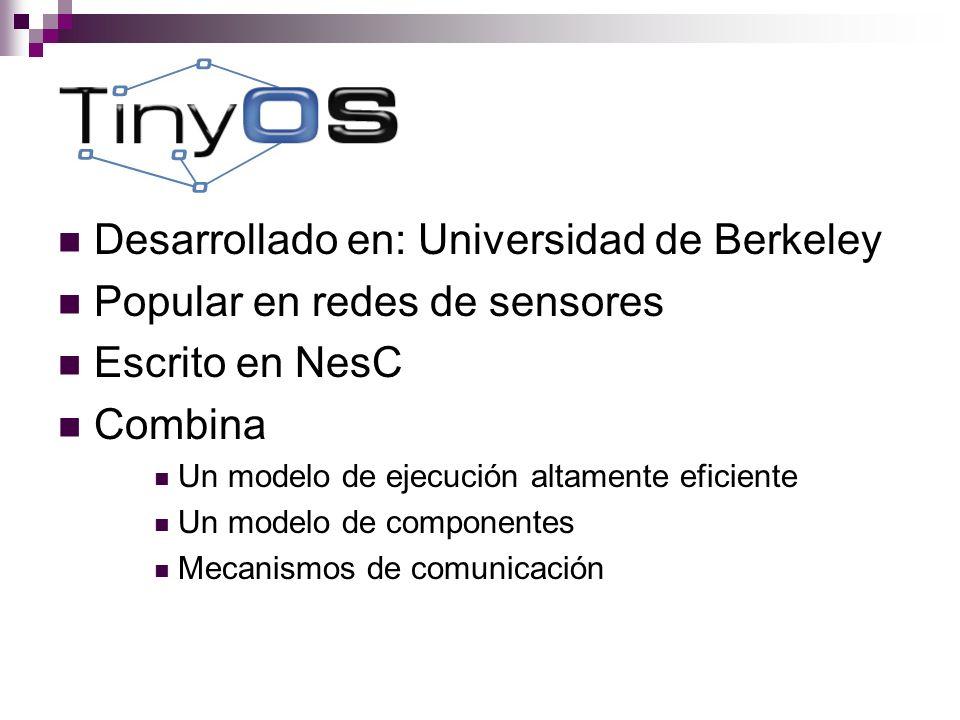 TinyOS Desarrollado en: Universidad de Berkeley