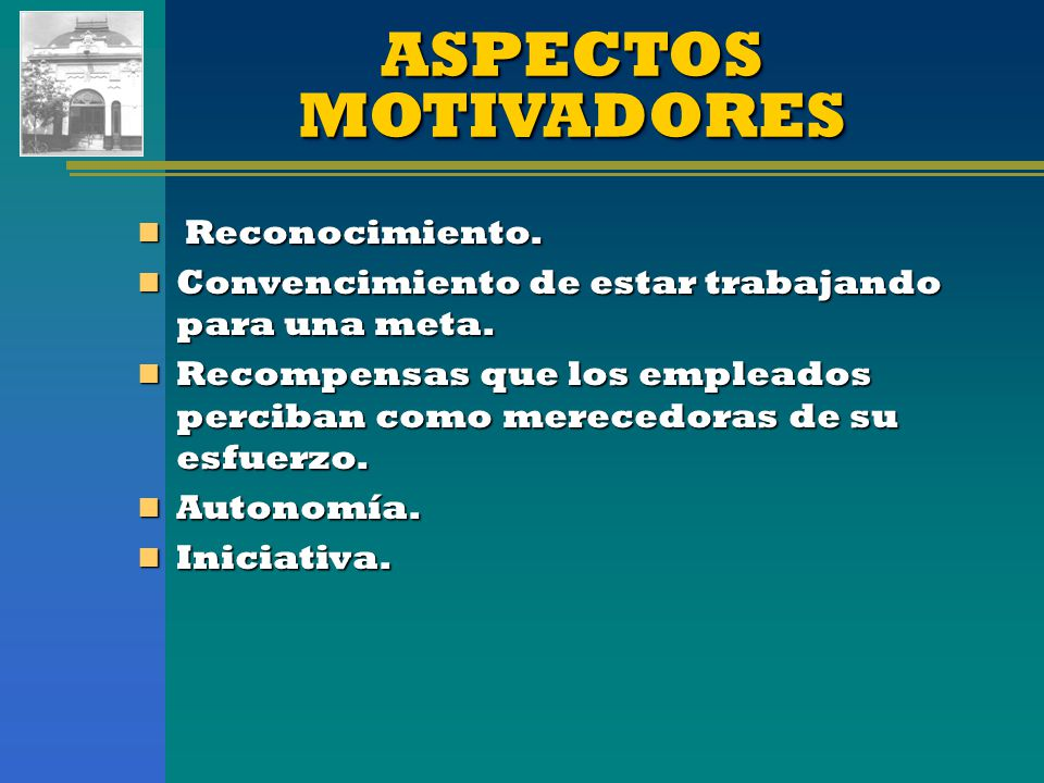ASPECTOS MOTIVADORES Reconocimiento.