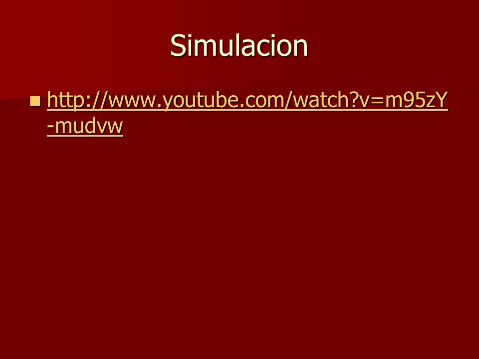 Simulacion http://www.youtube.com/watch v=m95zY-mudvw