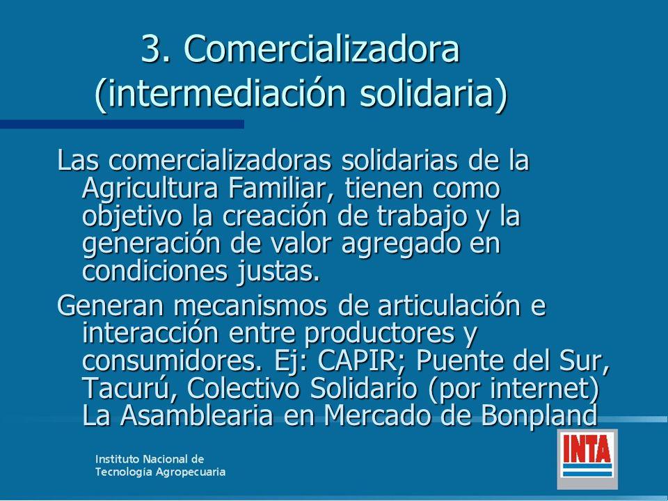 3. Comercializadora (intermediación solidaria)
