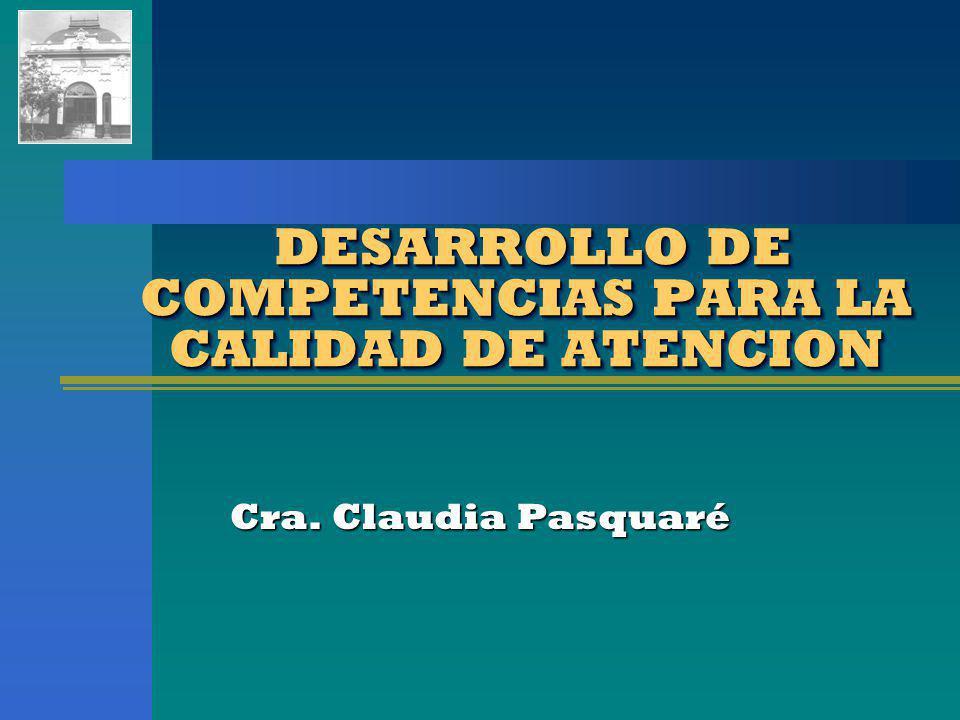 DESARROLLO DE COMPETENCIAS PARA LA CALIDAD DE ATENCION