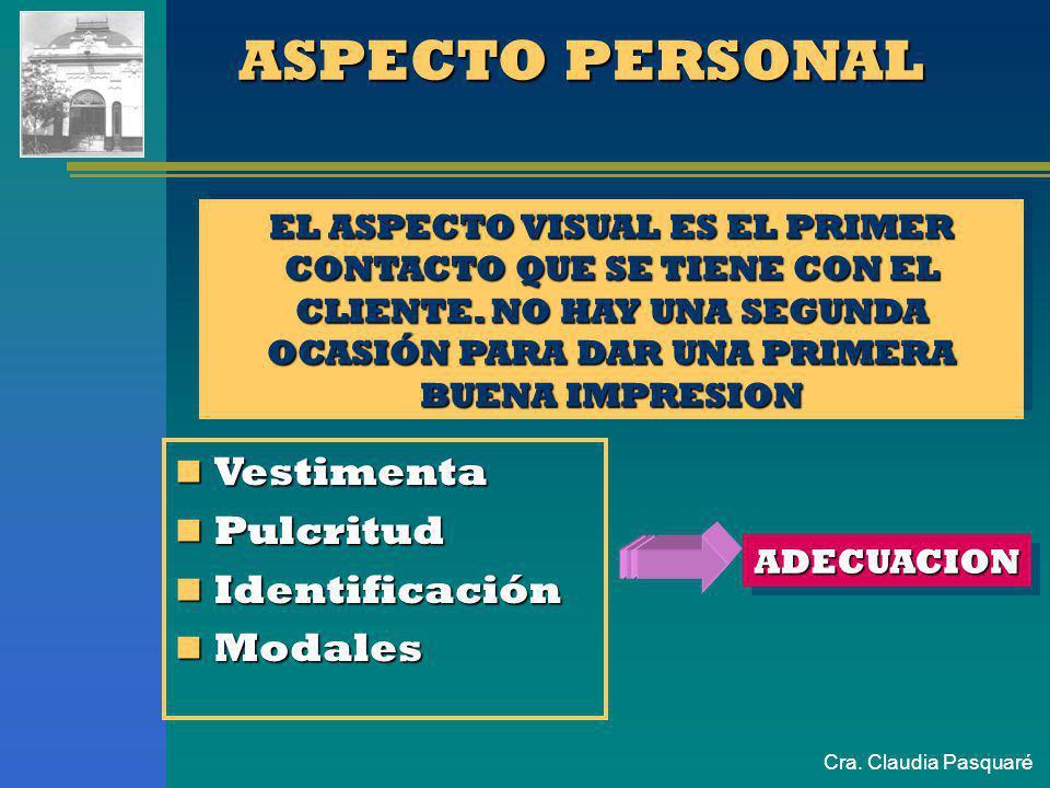 ASPECTO PERSONAL Vestimenta Pulcritud Identificación Modales