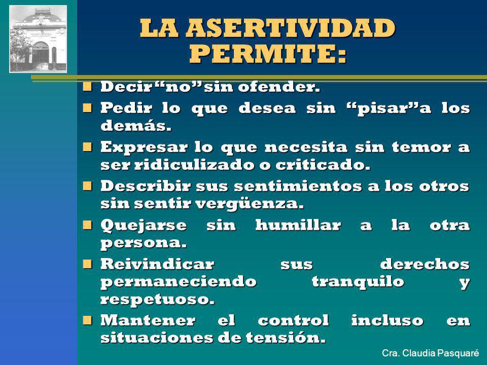 LA ASERTIVIDAD PERMITE: