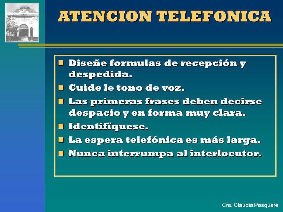 ATENCION TELEFONICA Diseñe formulas de recepción y despedida.