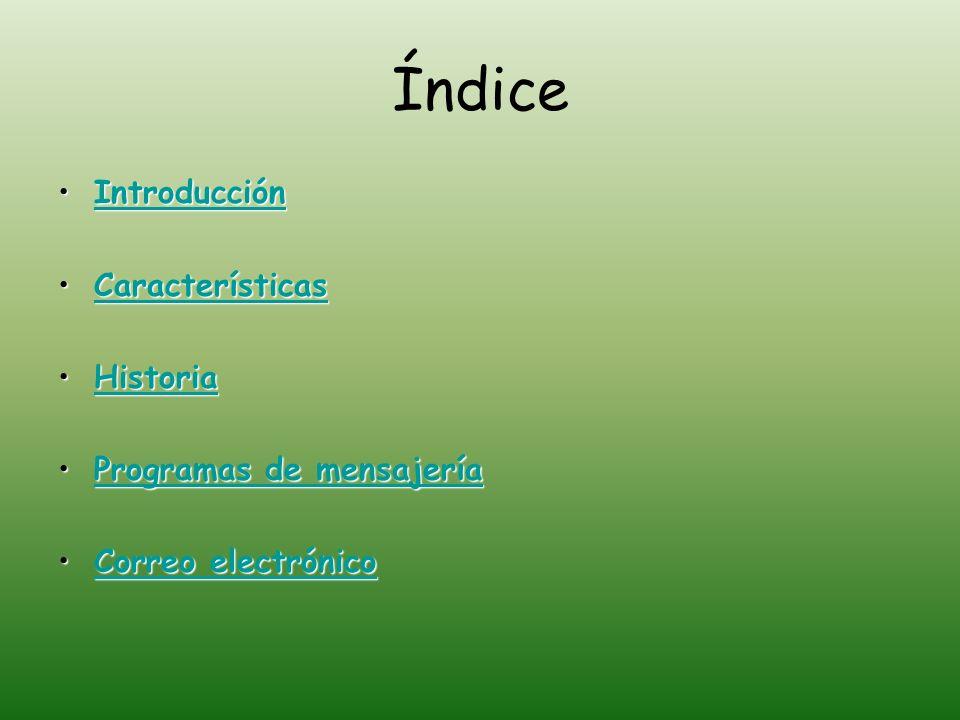 Índice Introducción Características Historia Programas de mensajería