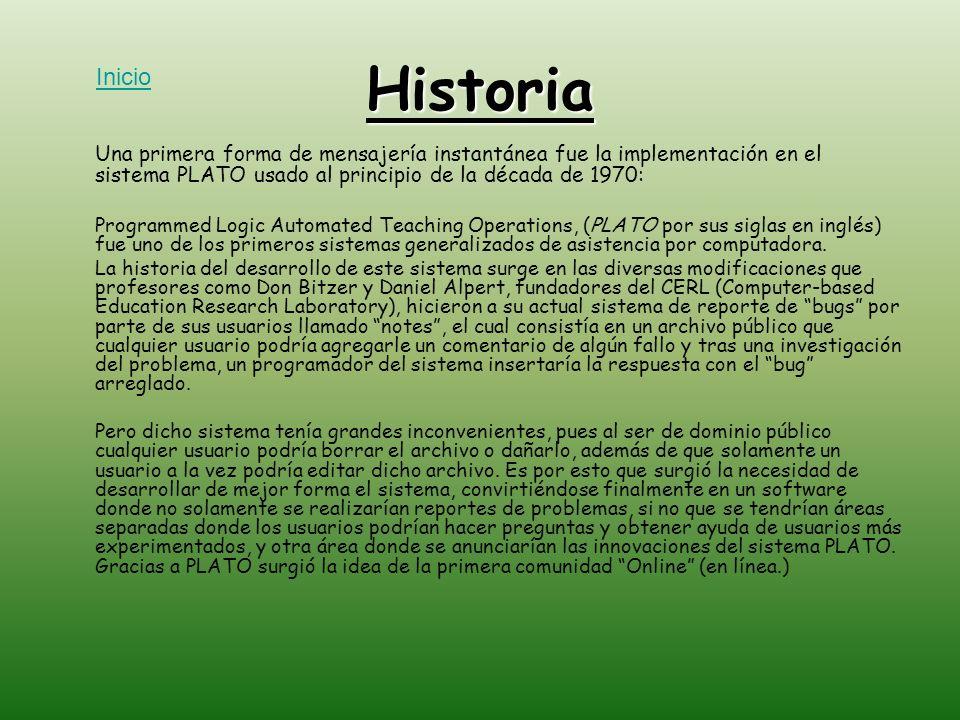 HistoriaInicio. Una primera forma de mensajería instantánea fue la implementación en el sistema PLATO usado al principio de la década de 1970: