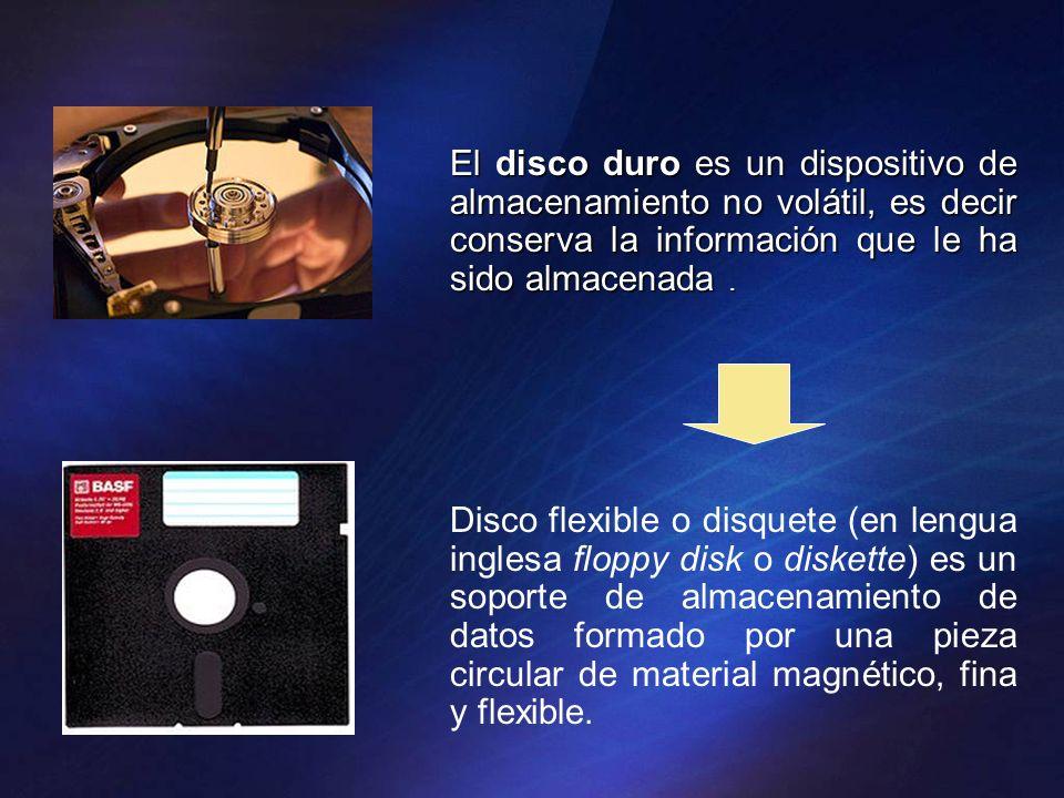 El disco duro es un dispositivo de almacenamiento no volátil, es decir conserva la información que le ha sido almacenada .