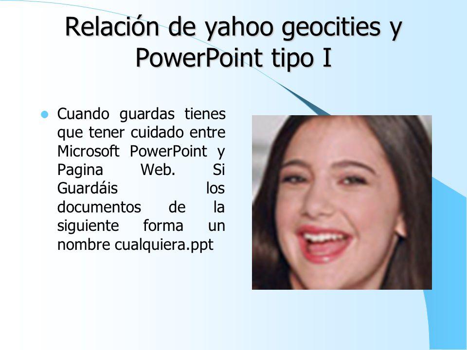 Relación de yahoo geocities y PowerPoint tipo I