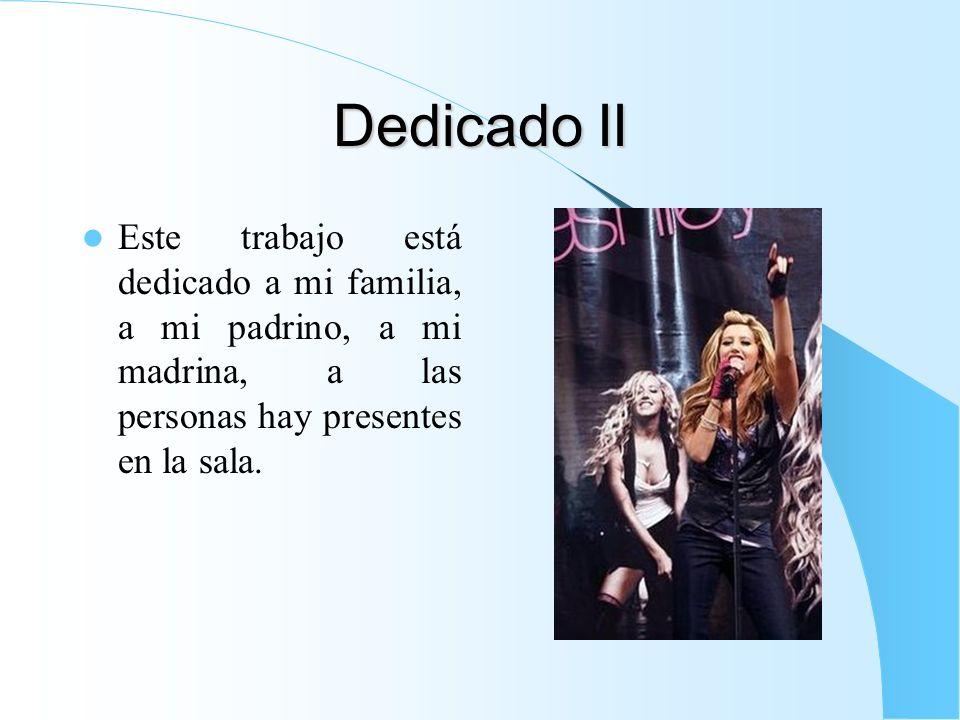 Dedicado II Este trabajo está dedicado a mi familia, a mi padrino, a mi madrina, a las personas hay presentes en la sala.