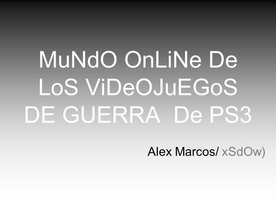 MuNdO OnLiNe De LoS ViDeOJuEGoS DE GUERRA De PS3