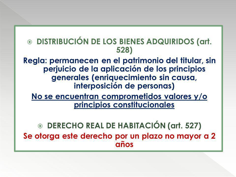 DISTRIBUCIÓN DE LOS BIENES ADQUIRIDOS (art. 528)