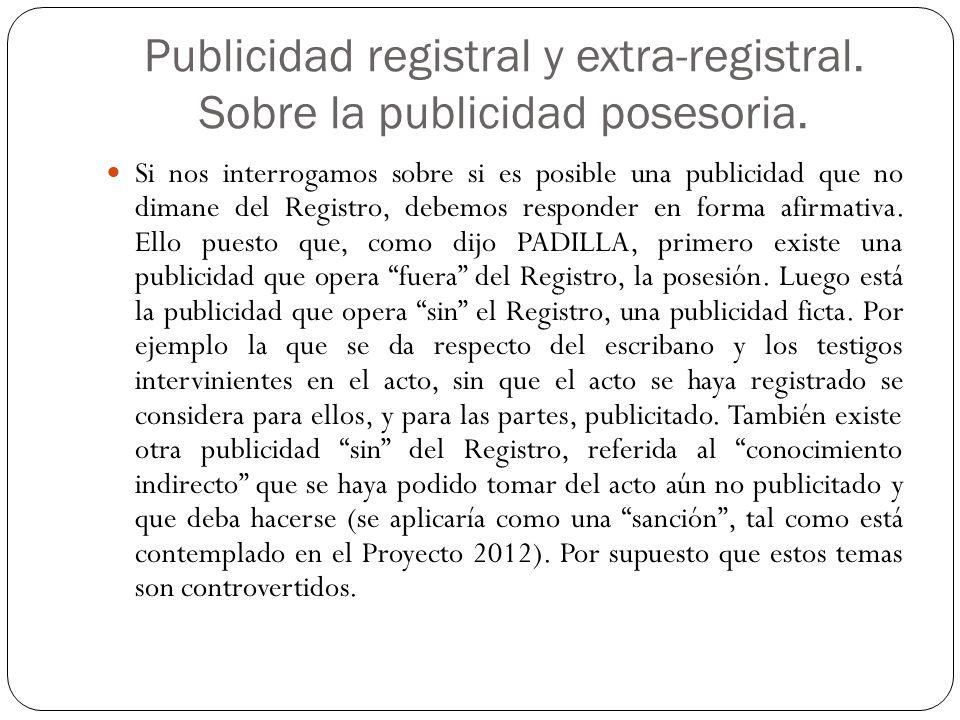 Publicidad registral y extra-registral. Sobre la publicidad posesoria.