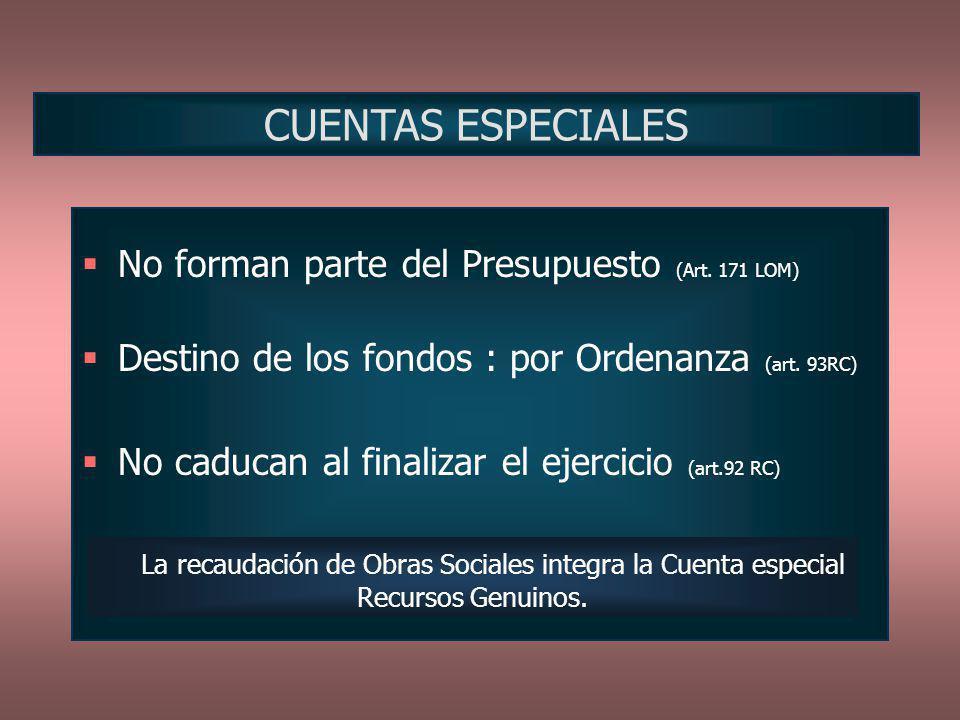 CUENTAS ESPECIALES No forman parte del Presupuesto (Art. 171 LOM)