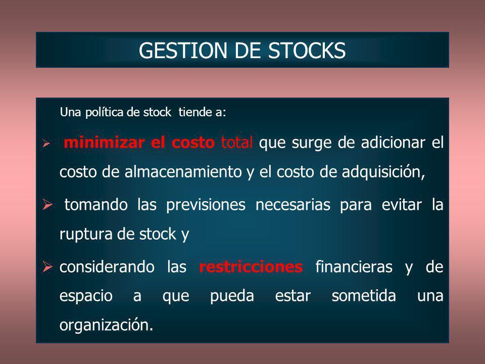 GESTION DE STOCKS Una política de stock tiende a: