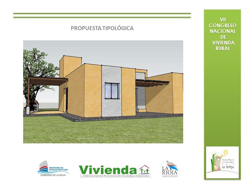 VII CONGRESO NACIONAL DE VIVIENDA RURAL PROPUESTA TIPOLÓGICA