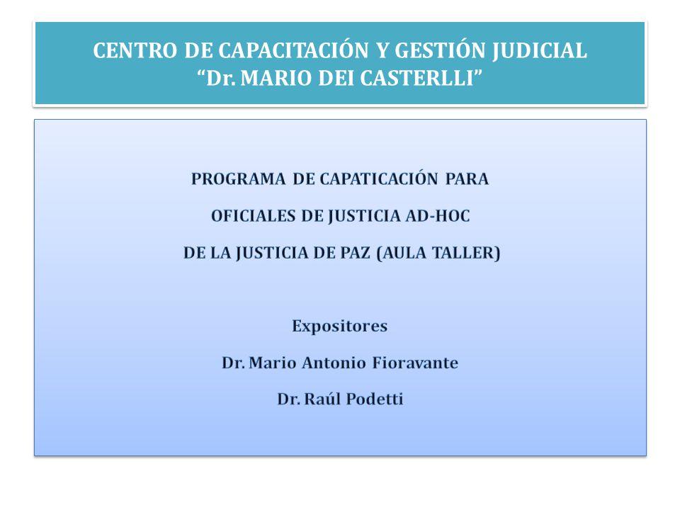 CENTRO DE CAPACITACIÓN Y GESTIÓN JUDICIAL Dr. MARIO DEI CASTERLLI