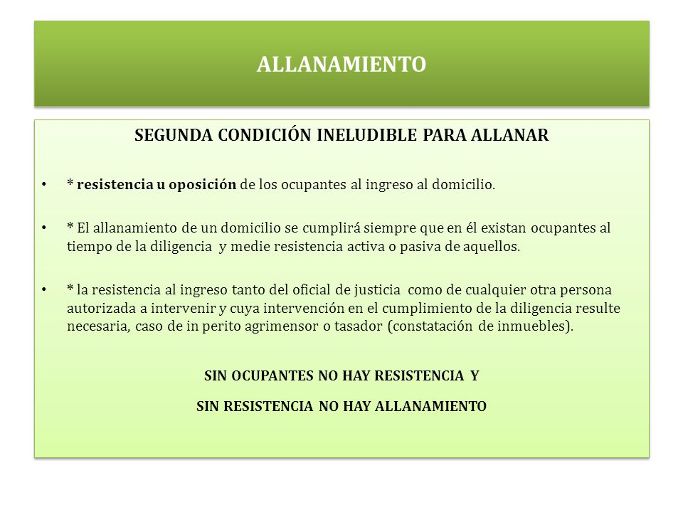 SIN OCUPANTES NO HAY RESISTENCIA Y SIN RESISTENCIA NO HAY ALLANAMIENTO