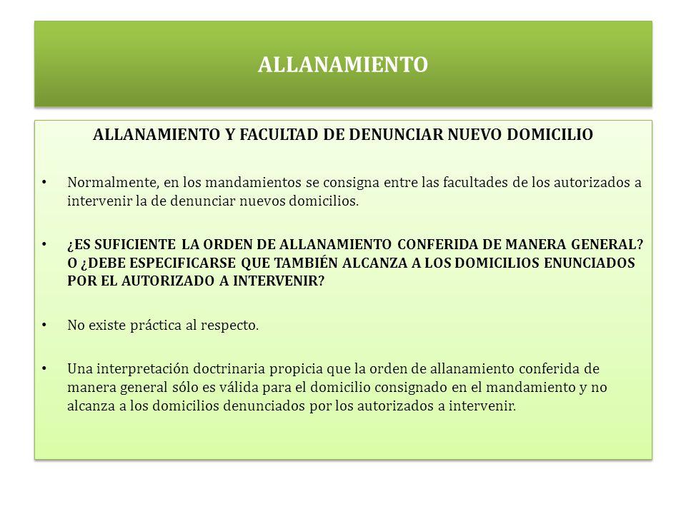 ALLANAMIENTO Y FACULTAD DE DENUNCIAR NUEVO DOMICILIO