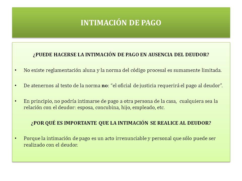 INTIMACIÓN DE PAGO ¿PUEDE HACERSE LA INTIMACIÓN DE PAGO EN AUSENCIA DEL DEUDOR