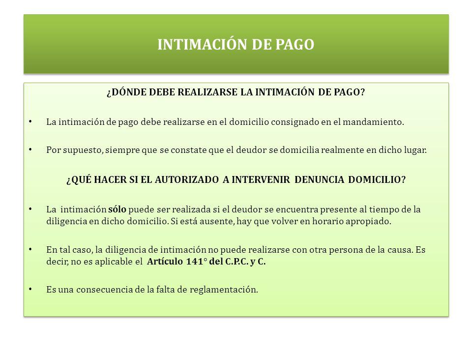 INTIMACIÓN DE PAGO ¿DÓNDE DEBE REALIZARSE LA INTIMACIÓN DE PAGO