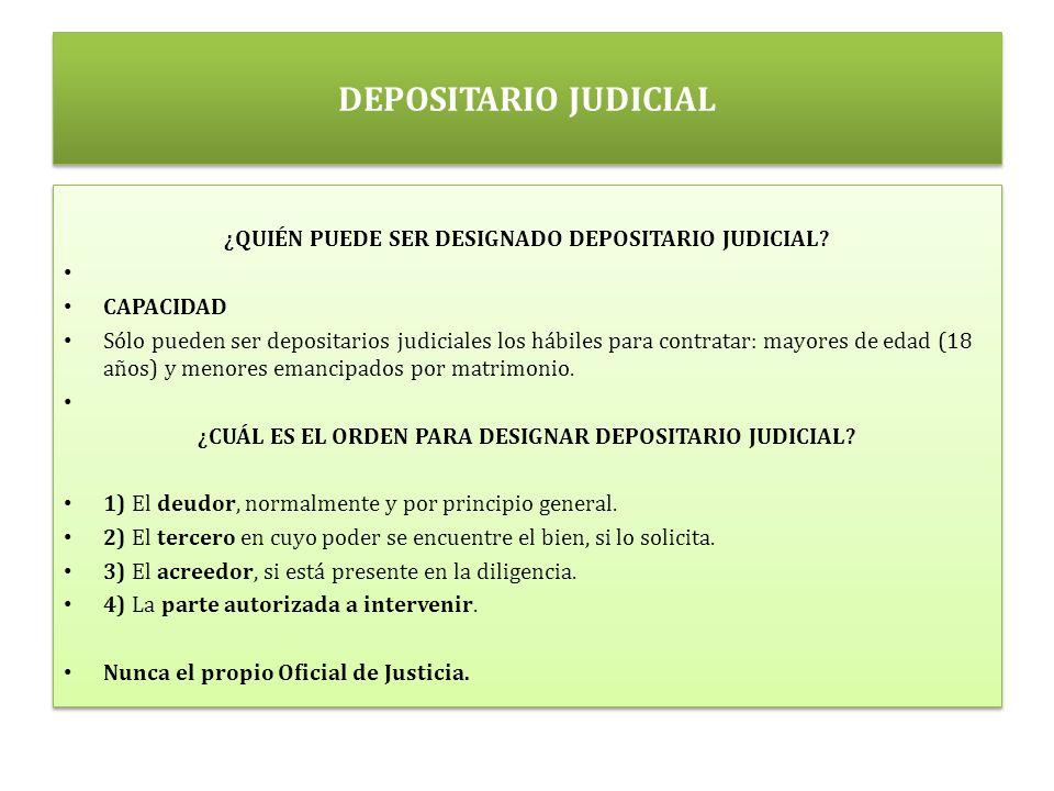DEPOSITARIO JUDICIAL ¿QUIÉN PUEDE SER DESIGNADO DEPOSITARIO JUDICIAL