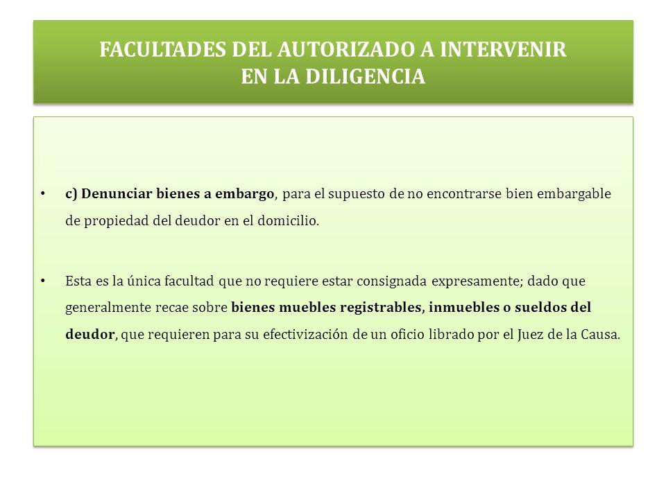 FACULTADES DEL AUTORIZADO A INTERVENIR EN LA DILIGENCIA
