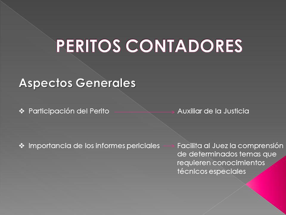 PERITOS CONTADORES Aspectos Generales Participación del Perito