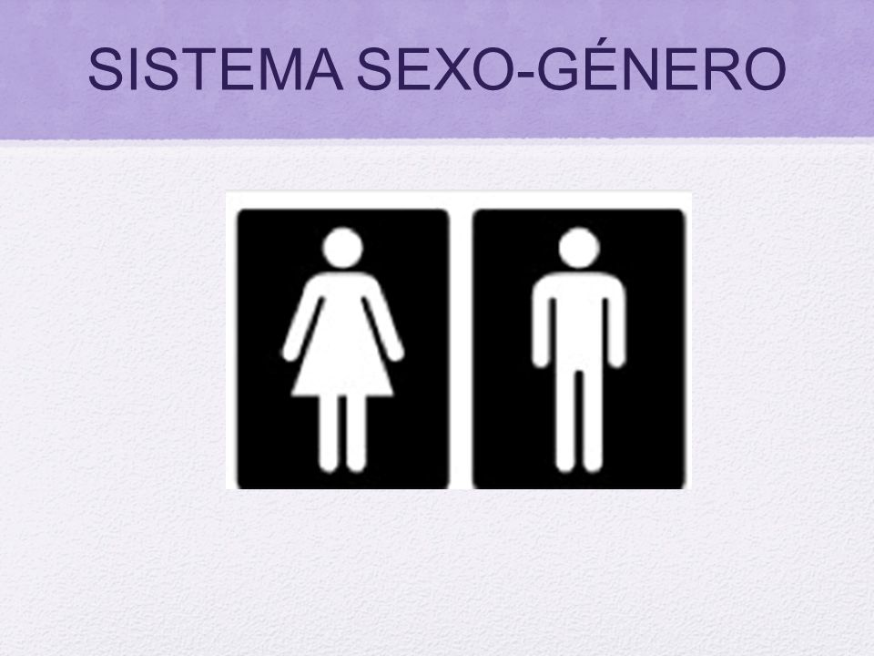 SISTEMA SEXO-GÉNERO