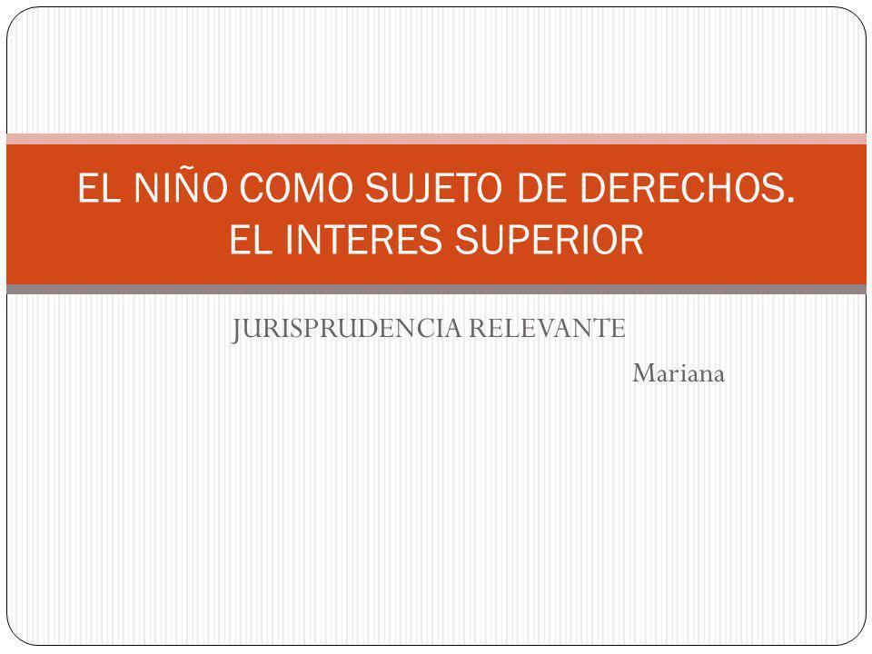 EL NIÑO COMO SUJETO DE DERECHOS. EL INTERES SUPERIOR