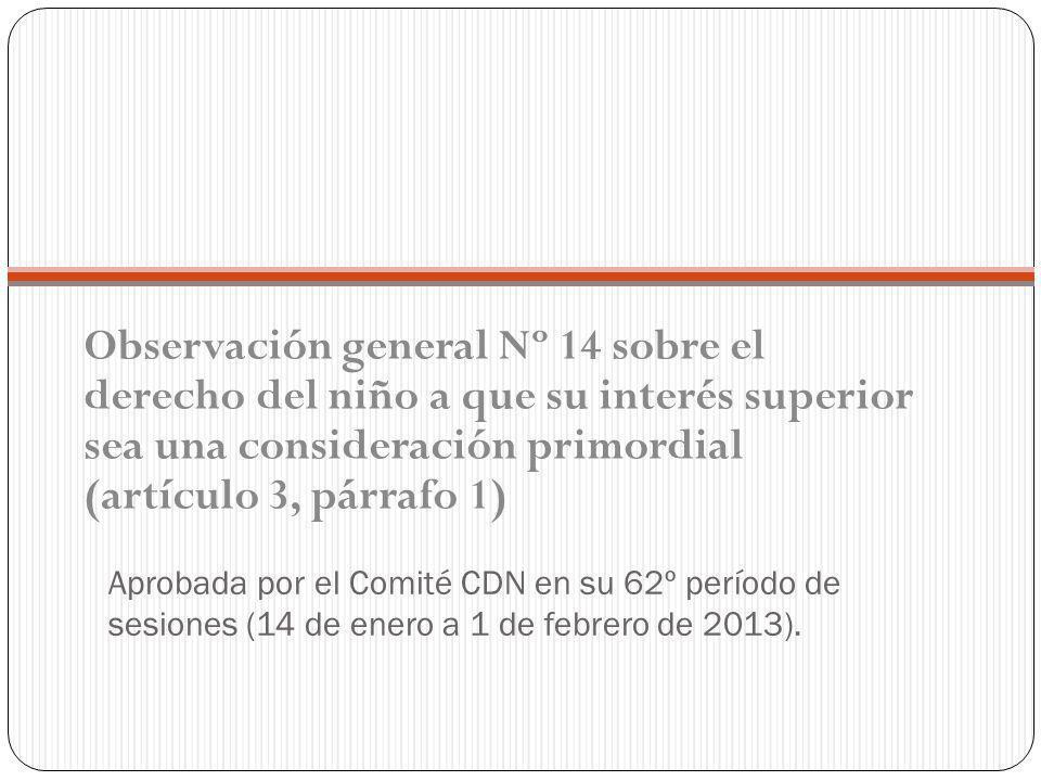 Observación general Nº 14 sobre el derecho del niño a que su interés superior sea una consideración primordial (artículo 3, párrafo 1)