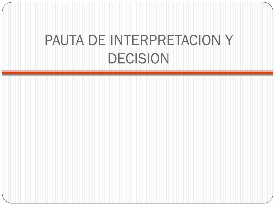 PAUTA DE INTERPRETACION Y DECISION