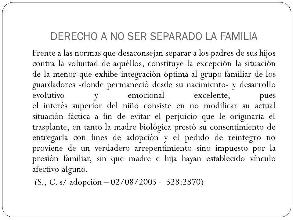 DERECHO A NO SER SEPARADO LA FAMILIA