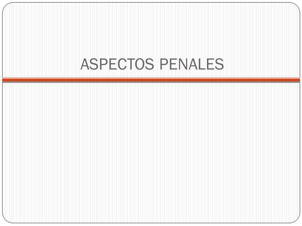 ASPECTOS PENALES