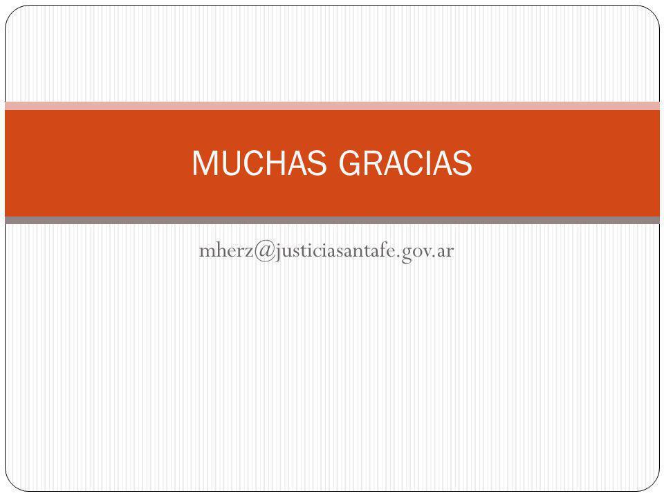 MUCHAS GRACIAS mherz@justiciasantafe.gov.ar