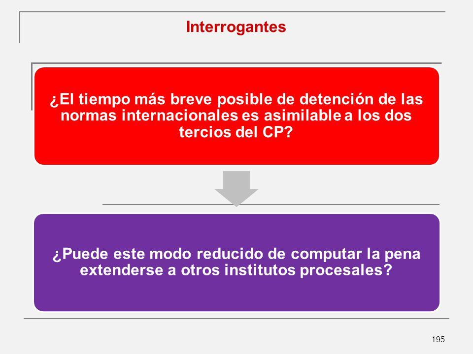 Interrogantes ¿El tiempo más breve posible de detención de las normas internacionales es asimilable a los dos tercios del CP