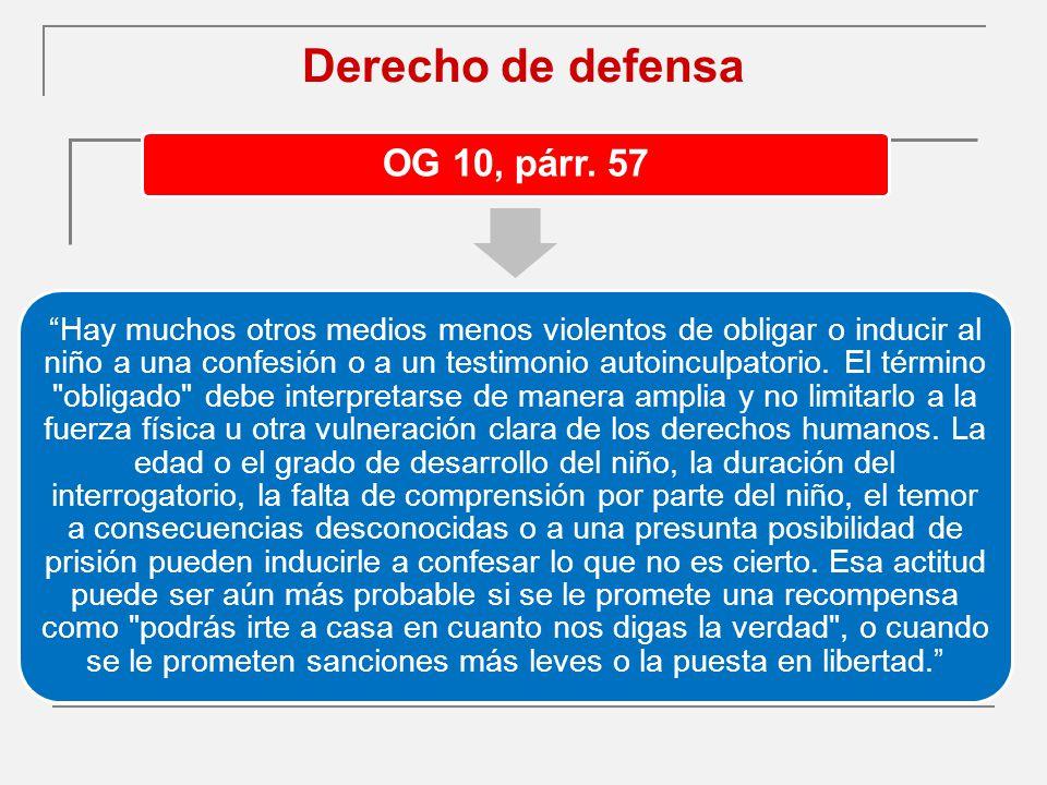Derecho de defensa OG 10, párr. 57