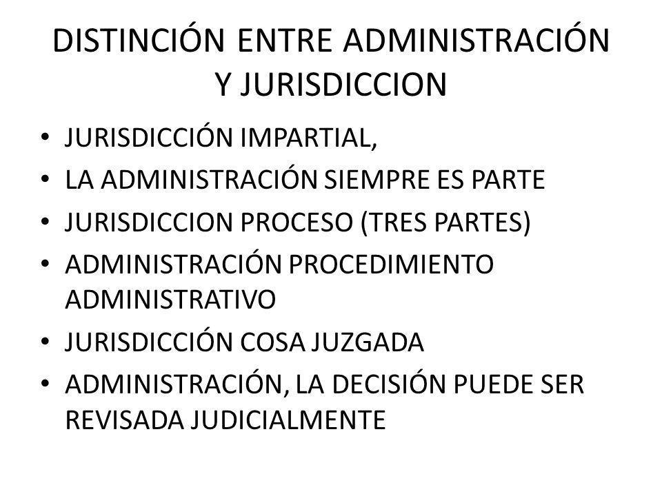 DISTINCIÓN ENTRE ADMINISTRACIÓN Y JURISDICCION