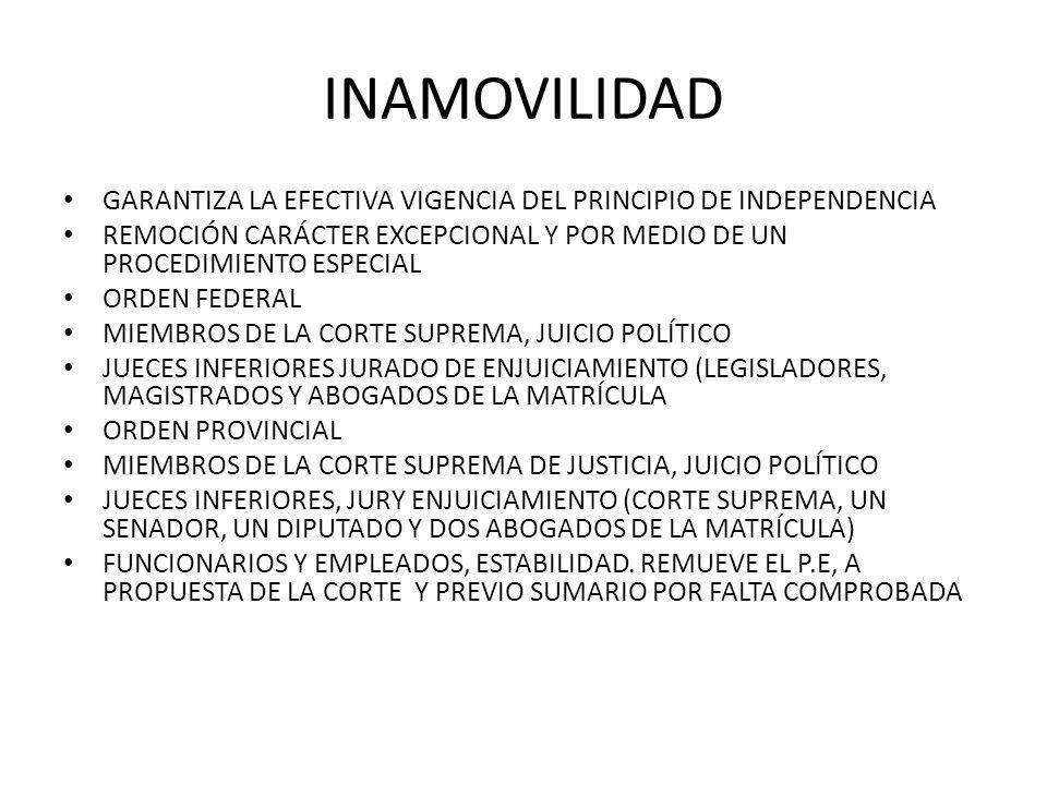 INAMOVILIDAD GARANTIZA LA EFECTIVA VIGENCIA DEL PRINCIPIO DE INDEPENDENCIA. REMOCIÓN CARÁCTER EXCEPCIONAL Y POR MEDIO DE UN PROCEDIMIENTO ESPECIAL.