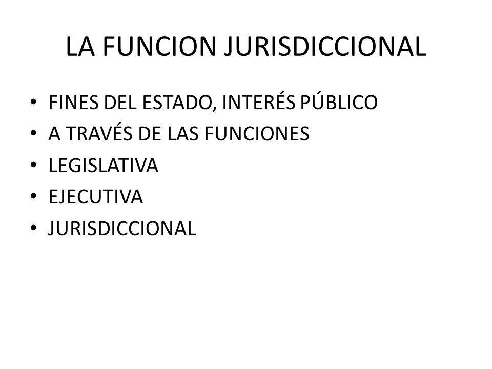 LA FUNCION JURISDICCIONAL